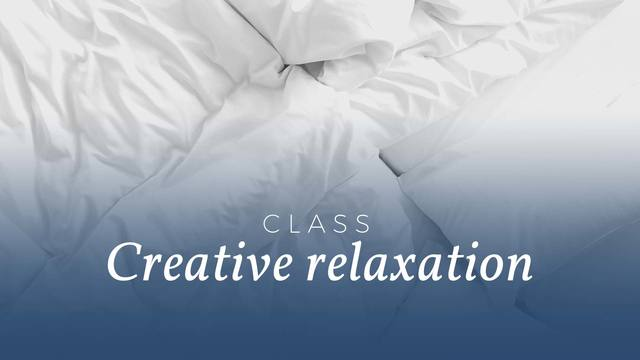 Creative relaxation